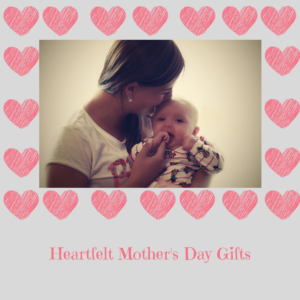 Heartfelt Mother's Day Gifts